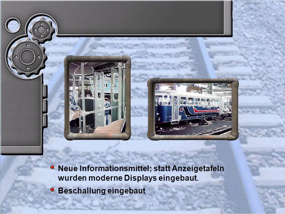 Neue Informationsmittel; statt Anzeigetafeln wurden moderne Displays eingebaut.