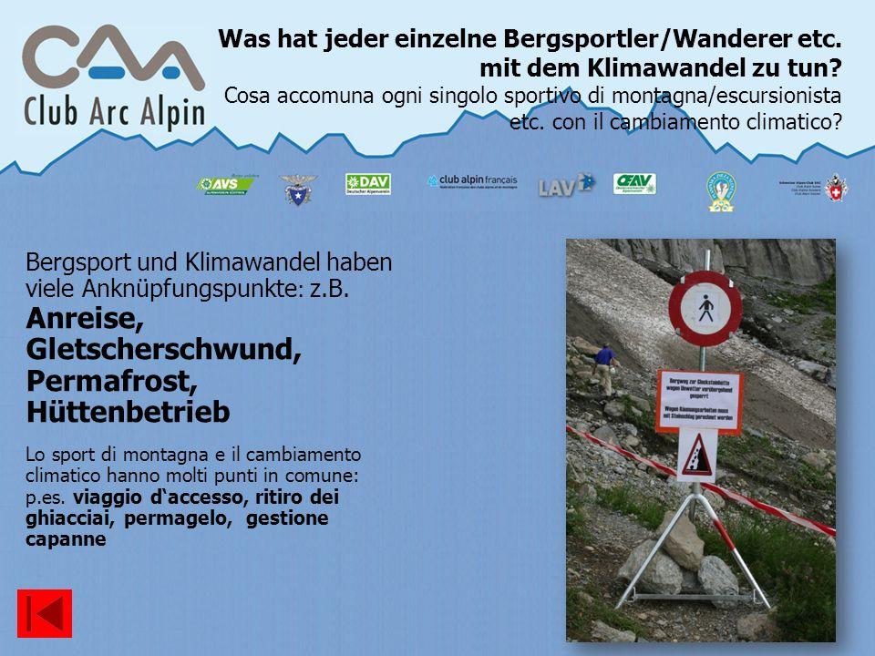 Was hat jeder einzelne Bergsportler/Wanderer etc. mit dem Klimawandel zu tun? Cosa accomuna ogni singolo sportivo di montagna/escursionista etc. con i