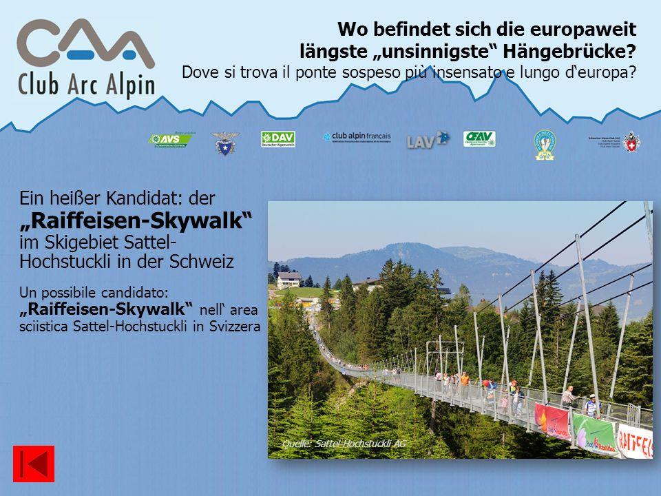 Wo befindet sich die europaweit längste unsinnigste Hängebrücke? Dove si trova il ponte sospeso più insensato e lungo deuropa? Ein heißer Kandidat: de