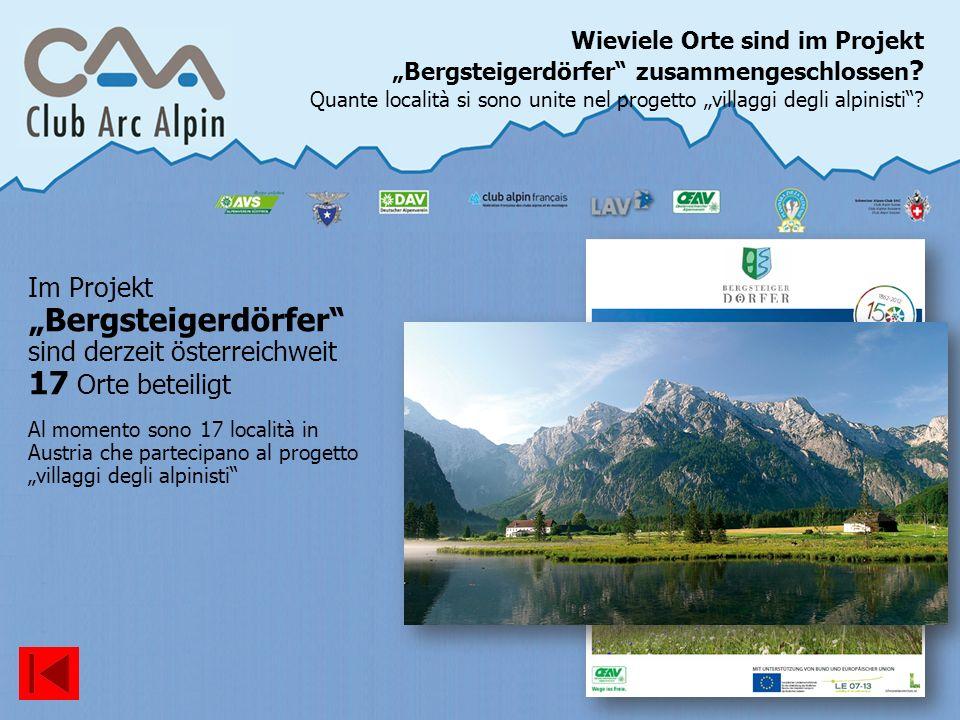 Im Projekt Bergsteigerdörfer sind derzeit österreichweit 17 Orte beteiligt Al momento sono 17 località in Austria che partecipano al progetto villaggi