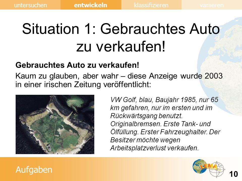Aufgaben entwickeln 10 untersuchenklassifizierenvariieren Situation 1: Gebrauchtes Auto zu verkaufen.