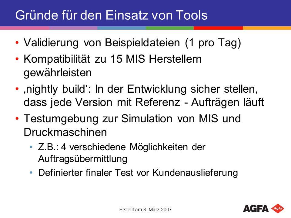 Erstellt am 8. März 2007 Gründe für den Einsatz von Tools Validierung von Beispieldateien (1 pro Tag) Kompatibilität zu 15 MIS Herstellern gewährleist