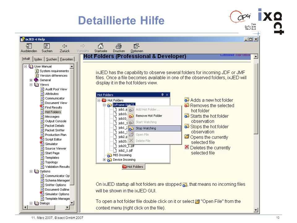 Das Software Bauhaus 11. März 2007, © ixact GmbH 2007 10 Detaillierte Hilfe