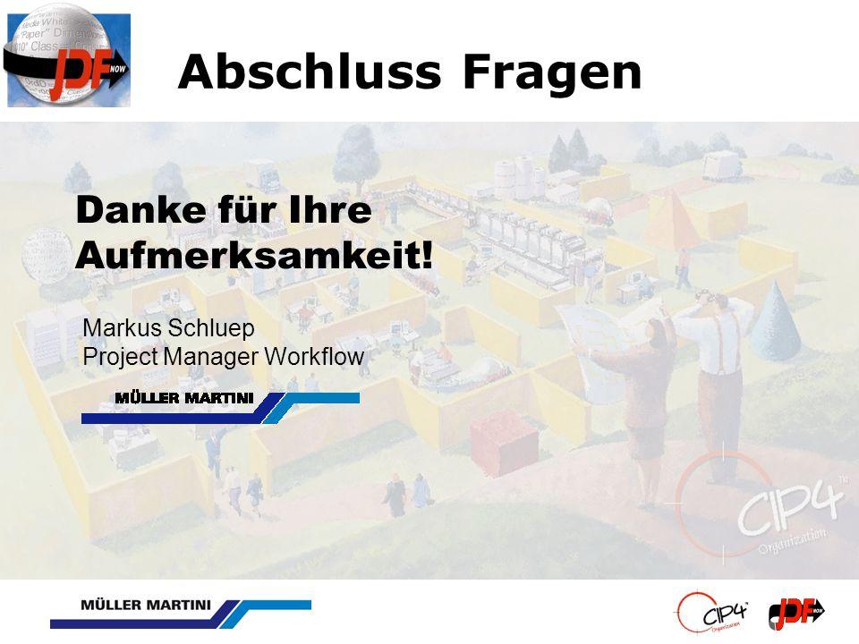 Abschluss Fragen Markus Schluep Project Manager Workflow Danke für Ihre Aufmerksamkeit!