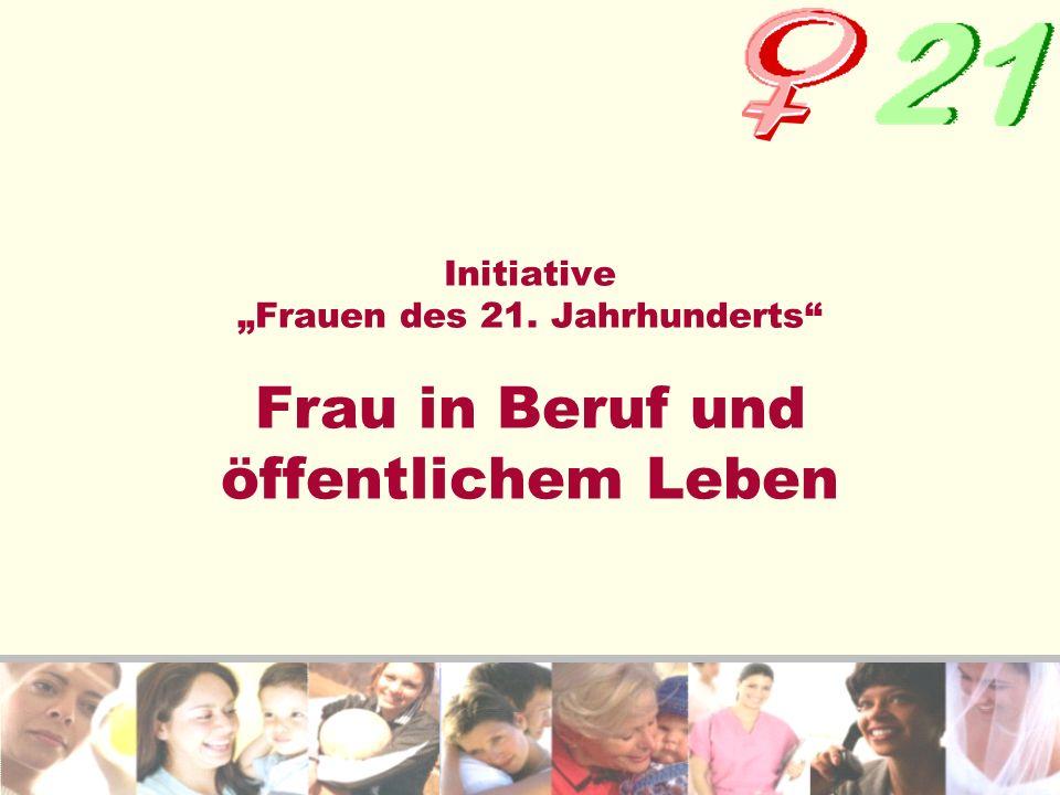 Initiative Frauen des 21. Jahrhunderts Frau in Beruf und öffentlichem Leben