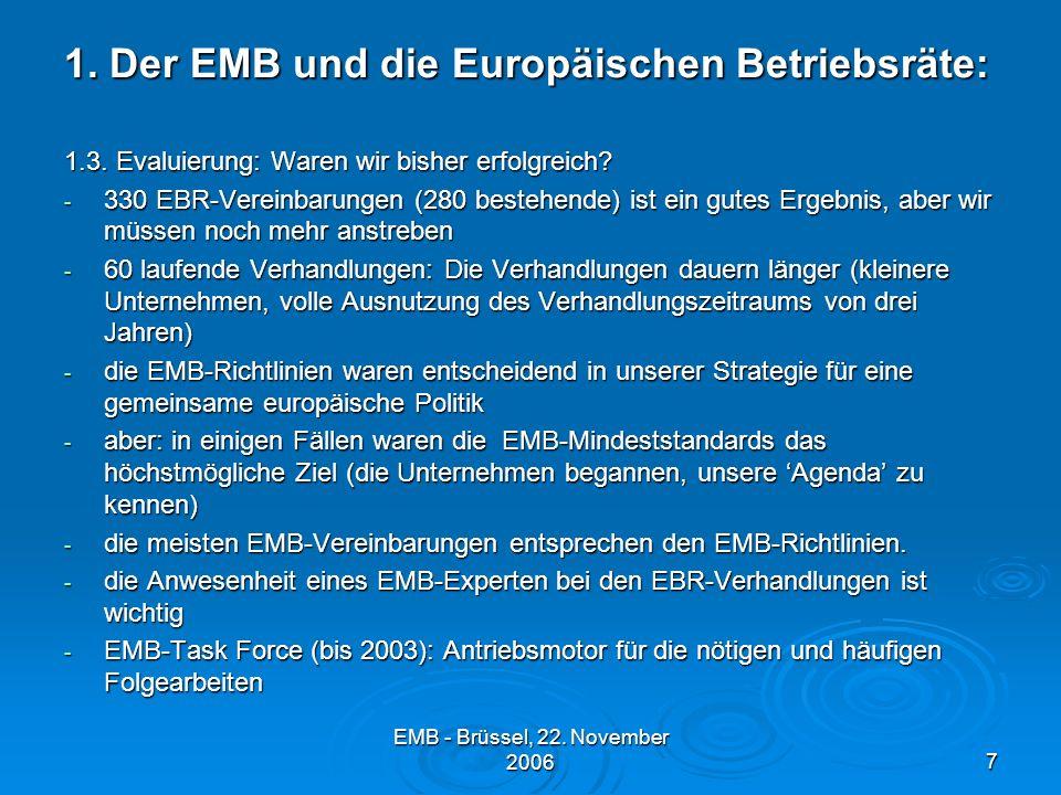 EMB - Brüssel, 22.November 20067 1. Der EMB und die Europäischen Betriebsräte: 1.3.