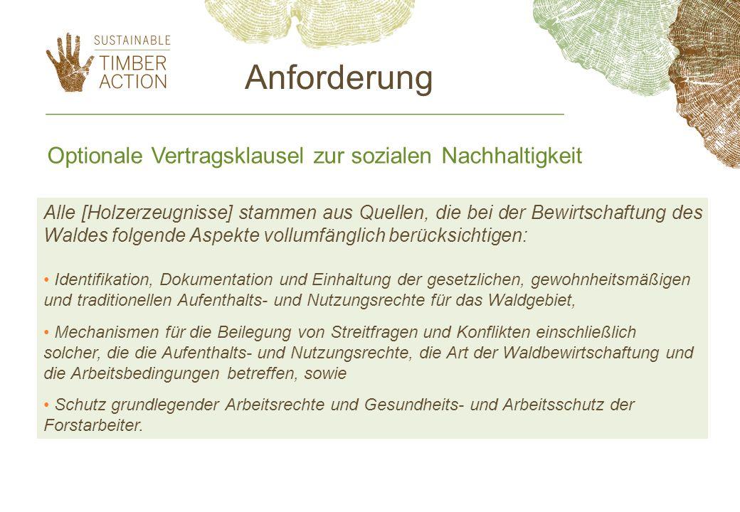 Optionale Vertragsklausel zur sozialen Nachhaltigkeit Alle [Holzerzeugnisse] stammen aus Quellen, die bei der Bewirtschaftung des Waldes folgende Aspe