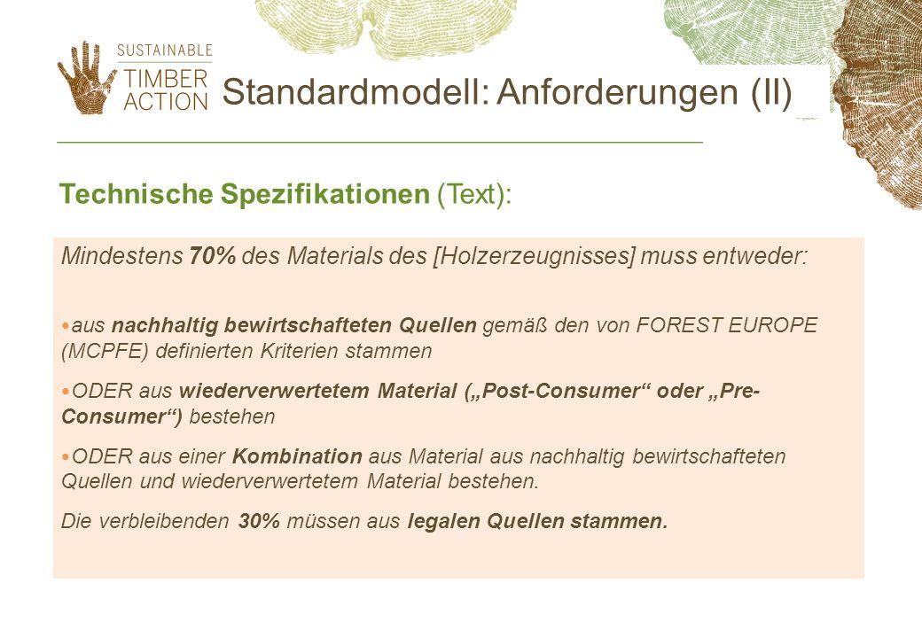 Technische Spezifikationen (Text): Mindestens 70% des Materials des [Holzerzeugnisses] muss entweder: aus nachhaltig bewirtschafteten Quellen gemäß de