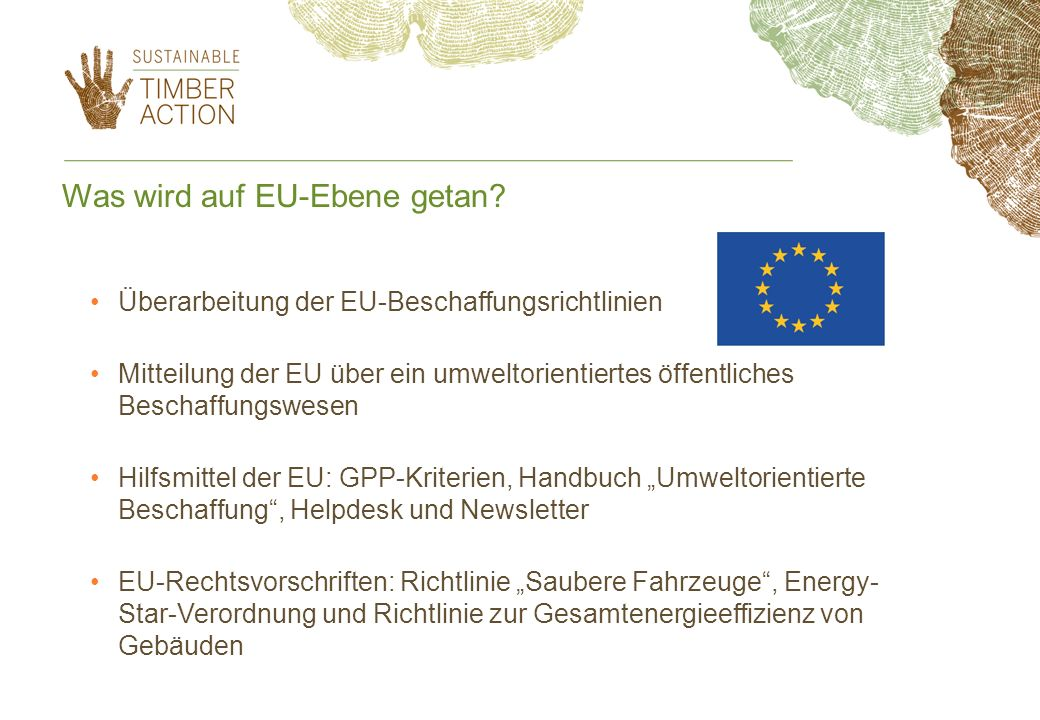 Was wird auf EU-Ebene getan? Überarbeitung der EU-Beschaffungsrichtlinien Mitteilung der EU über ein umweltorientiertes öffentliches Beschaffungswesen