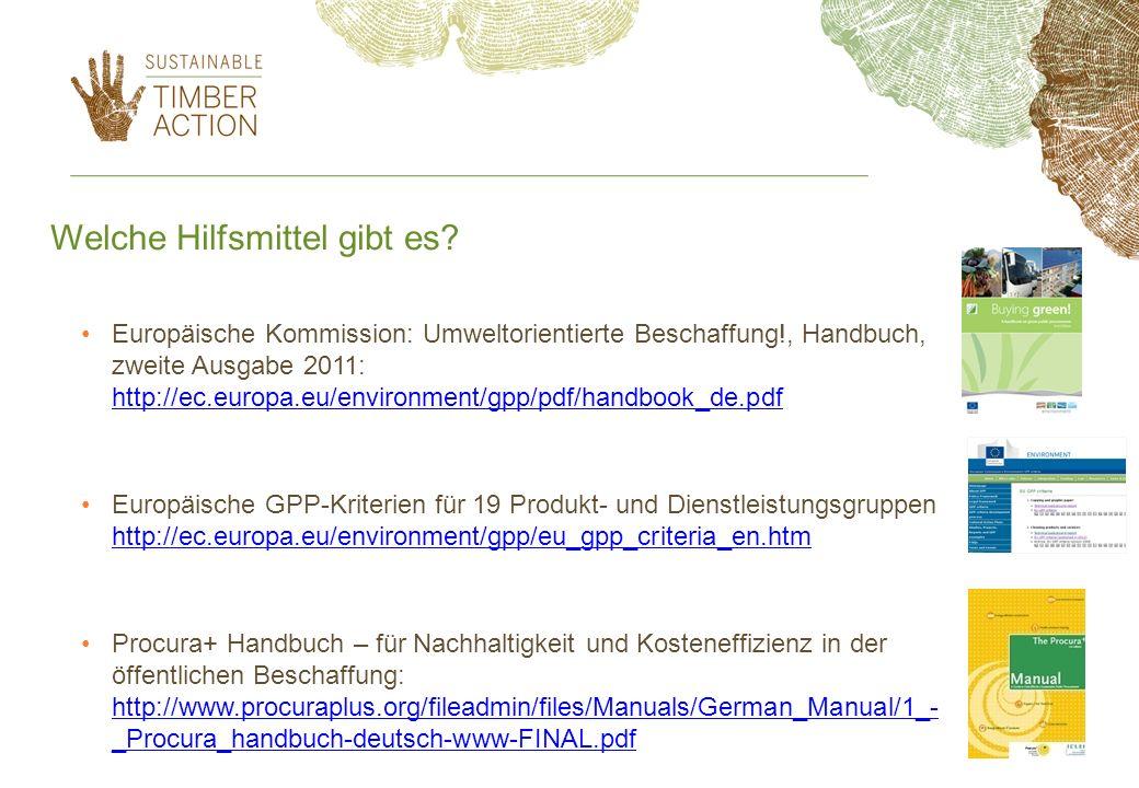 Welche Hilfsmittel gibt es? Europäische Kommission: Umweltorientierte Beschaffung!, Handbuch, zweite Ausgabe 2011: http://ec.europa.eu/environment/gpp