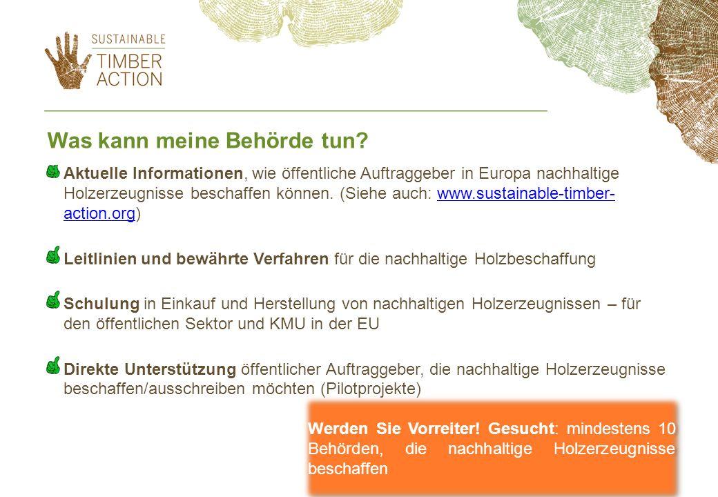 Aktuelle Informationen, wie öffentliche Auftraggeber in Europa nachhaltige Holzerzeugnisse beschaffen können. (Siehe auch: www.sustainable-timber- act