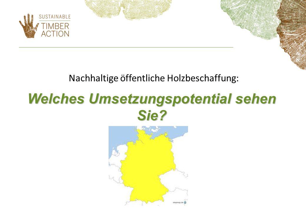 Nachhaltige öffentliche Holzbeschaffung: Welches Umsetzungspotential sehen Sie?