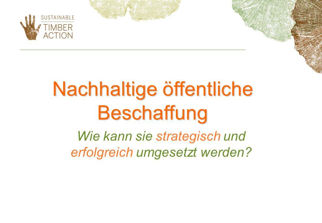 Nachhaltige öffentliche Beschaffung Wie kann sie strategisch und erfolgreich umgesetzt werden?