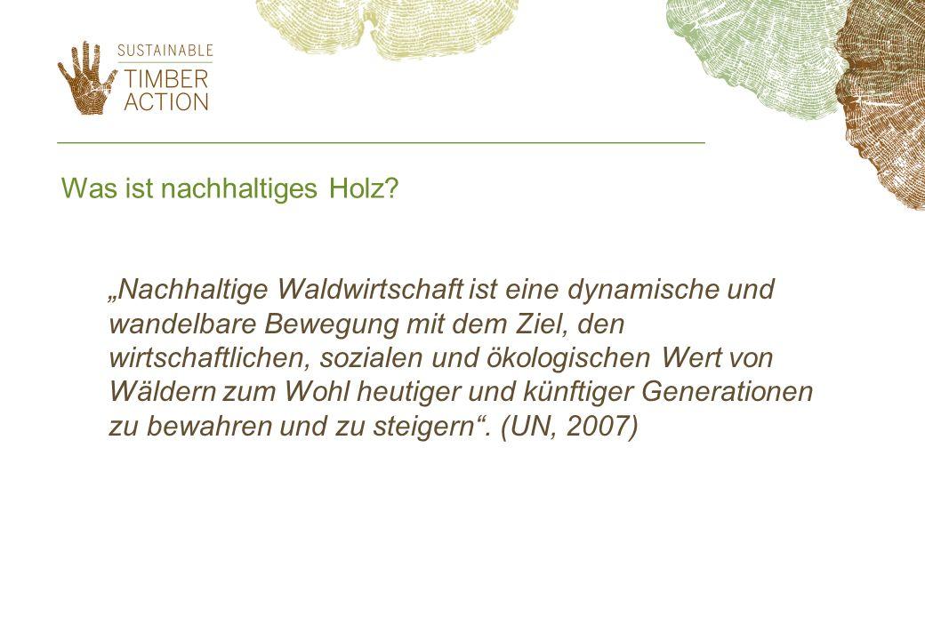 Was ist nachhaltiges Holz? Nachhaltige Waldwirtschaft ist eine dynamische und wandelbare Bewegung mit dem Ziel, den wirtschaftlichen, sozialen und öko