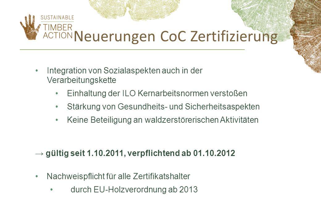 Neuerungen CoC Zertifizierung Integration von Sozialaspekten auch in der Verarbeitungskette Einhaltung der ILO Kernarbeitsnormen verstoßen Stärkung vo