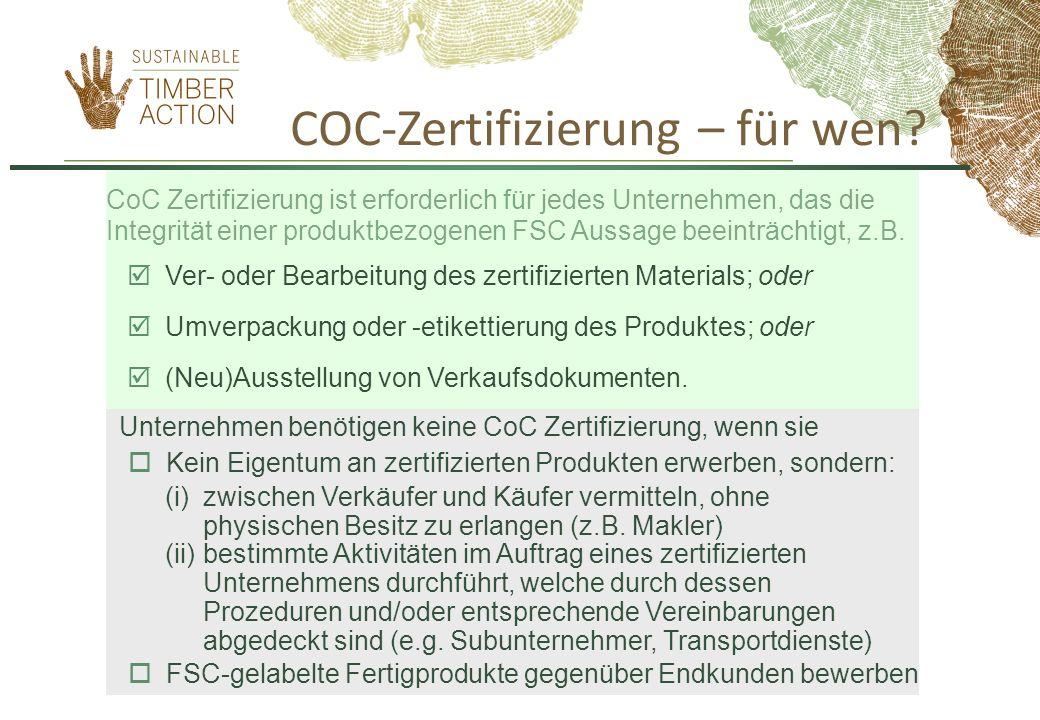 COC-Zertifizierung – für wen? CoC Zertifizierung ist erforderlich für jedes Unternehmen, das die Integrität einer produktbezogenen FSC Aussage beeintr