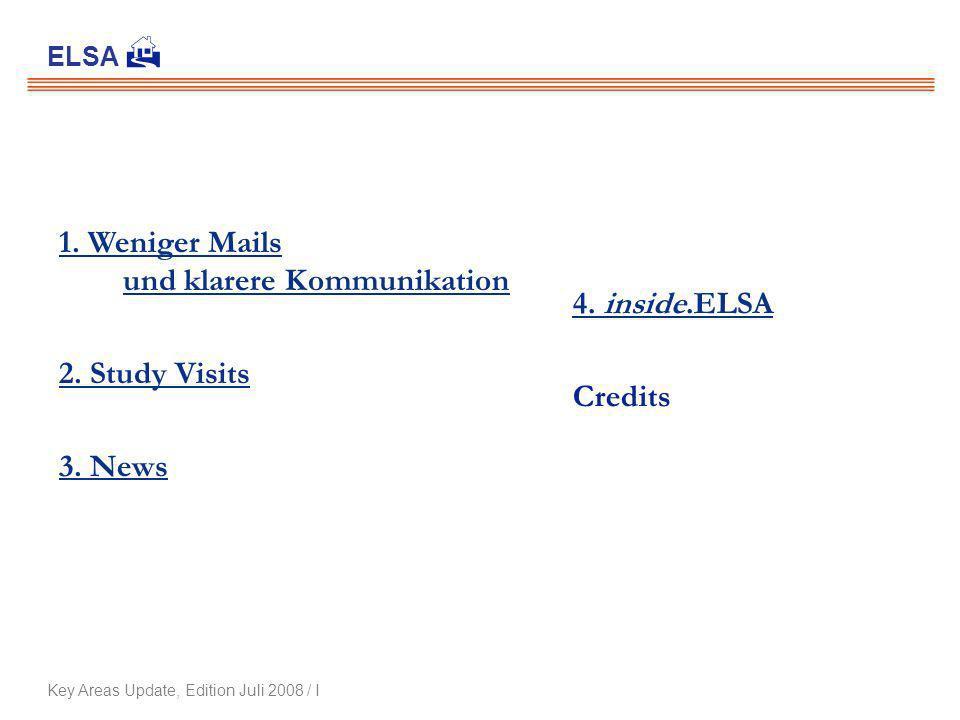1. Weniger Mails und klarere Kommunikation 2. Study Visits 3.
