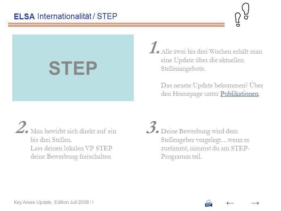 Internationalität / STEP ELSA Alle zwei bis drei Wochen erhält man eine Update über die aktuellen Stellenangebote.