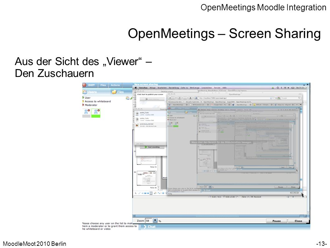 OpenMeetings Moodle Integration MoodleMoot 2010 Berlin OpenMeetings – Screen Sharing -13- Aus der Sicht des Viewer – Den Zuschauern