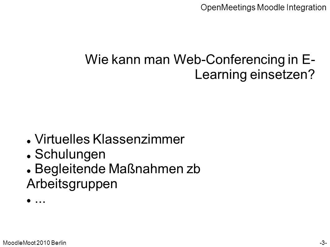 OpenMeetings Moodle Integration MoodleMoot 2010 Berlin OpenMeetings – Moodle Integration -14- Aus der Sicht des Lehrers – Hinzufügen eines Konferenz- Raums zu einem Kurs: