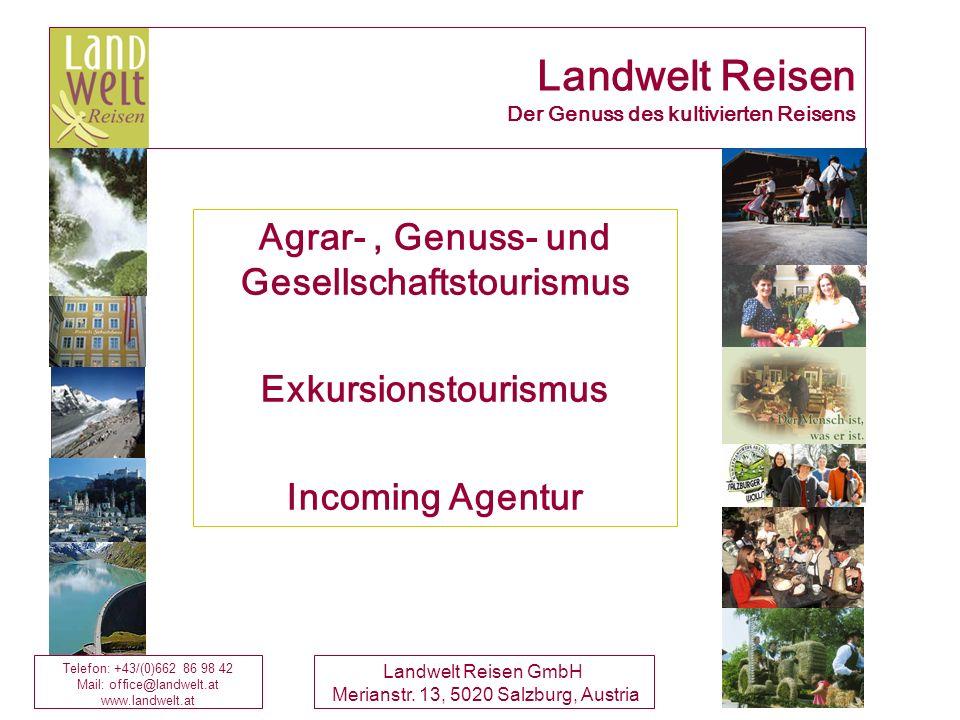 Telefon: +43/(0)662 86 98 42 Mail: office@landwelt.at www.landwelt.at Landwelt Reisen GmbH Merianstr.