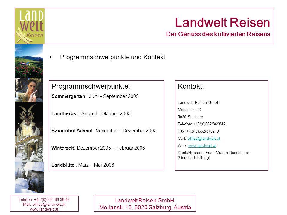 Telefon: +43/(0)662 86 98 42 Mail: office@landwelt.at www.landwelt.at Landwelt Reisen GmbH Merianstr. 13, 5020 Salzburg, Austria Programmschwerpunkte