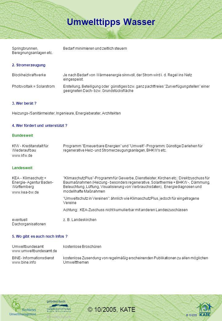 © 10/2005 © 10/2005, KATE Umwelttipps Wasser Springbrunnen, Beregnungsanlagen etc.