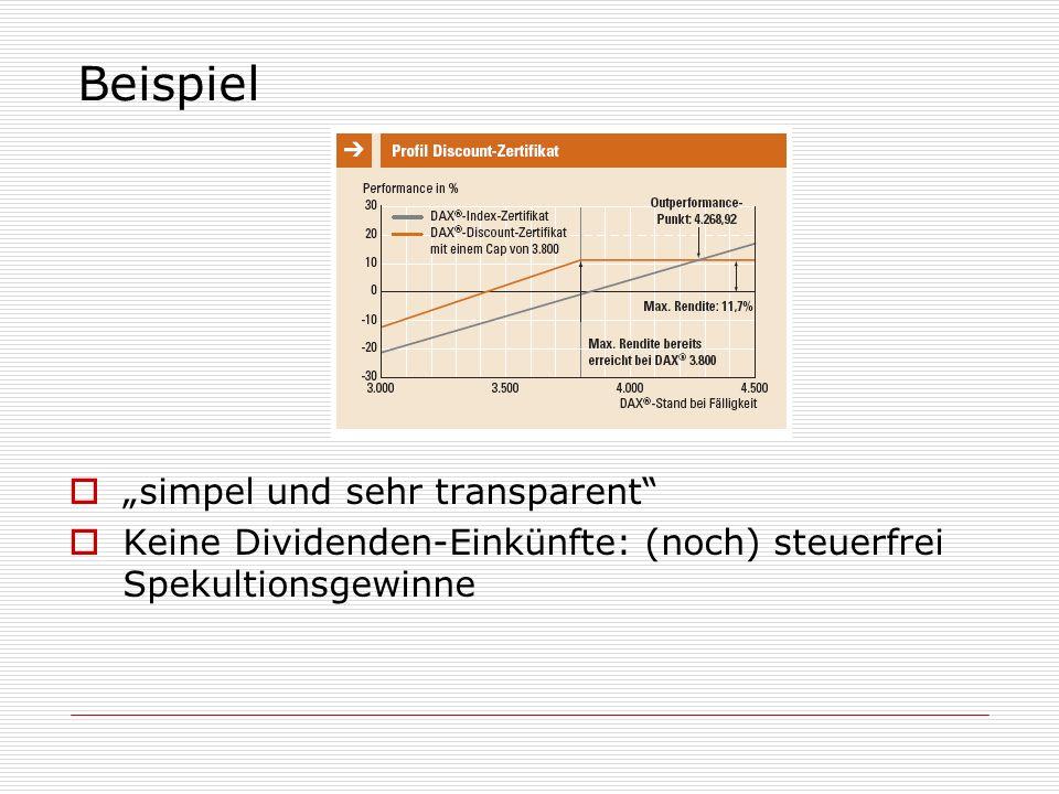 Beispiel simpel und sehr transparent Keine Dividenden-Einkünfte: (noch) steuerfrei Spekultionsgewinne