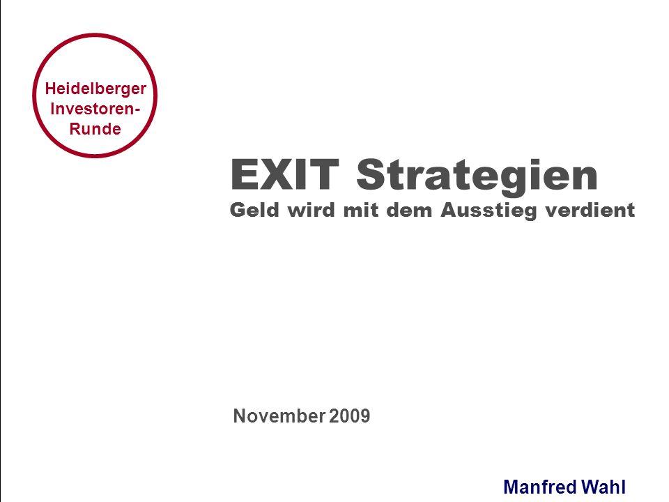Manfred Wahl Heidelberger Investoren- Runde EXIT Strategien Geld wird mit dem Ausstieg verdient November 2009