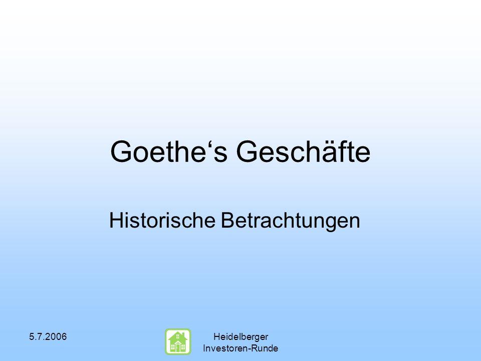 5.7.2006Heidelberger Investoren-Runde Goethes Geschäfte Historische Betrachtungen