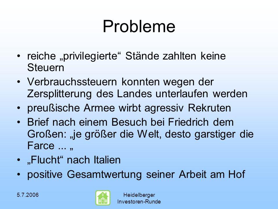 5.7.2006Heidelberger Investoren-Runde Probleme reiche privilegierte Stände zahlten keine Steuern Verbrauchssteuern konnten wegen der Zersplitterung de