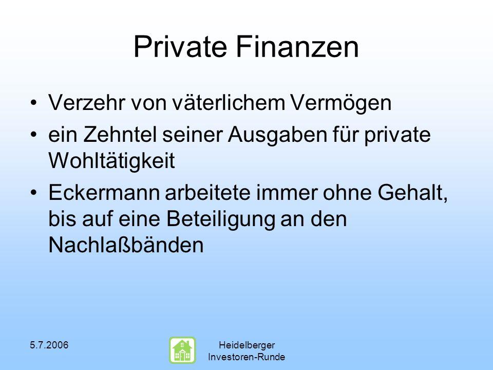 5.7.2006Heidelberger Investoren-Runde Private Finanzen Verzehr von väterlichem Vermögen ein Zehntel seiner Ausgaben für private Wohltätigkeit Eckerman