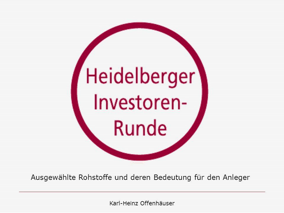Ausgewählte Rohstoffe und deren Bedeutung für den Anleger Karl-Heinz Offenhäuser