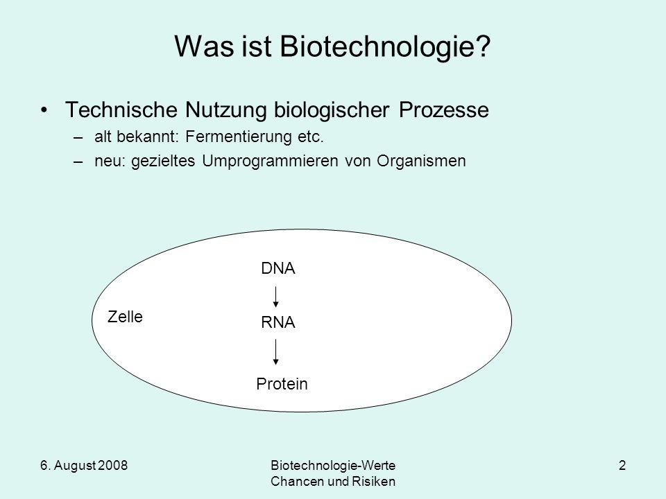 6.August 2008Biotechnologie-Werte Chancen und Risiken 2 Was ist Biotechnologie.
