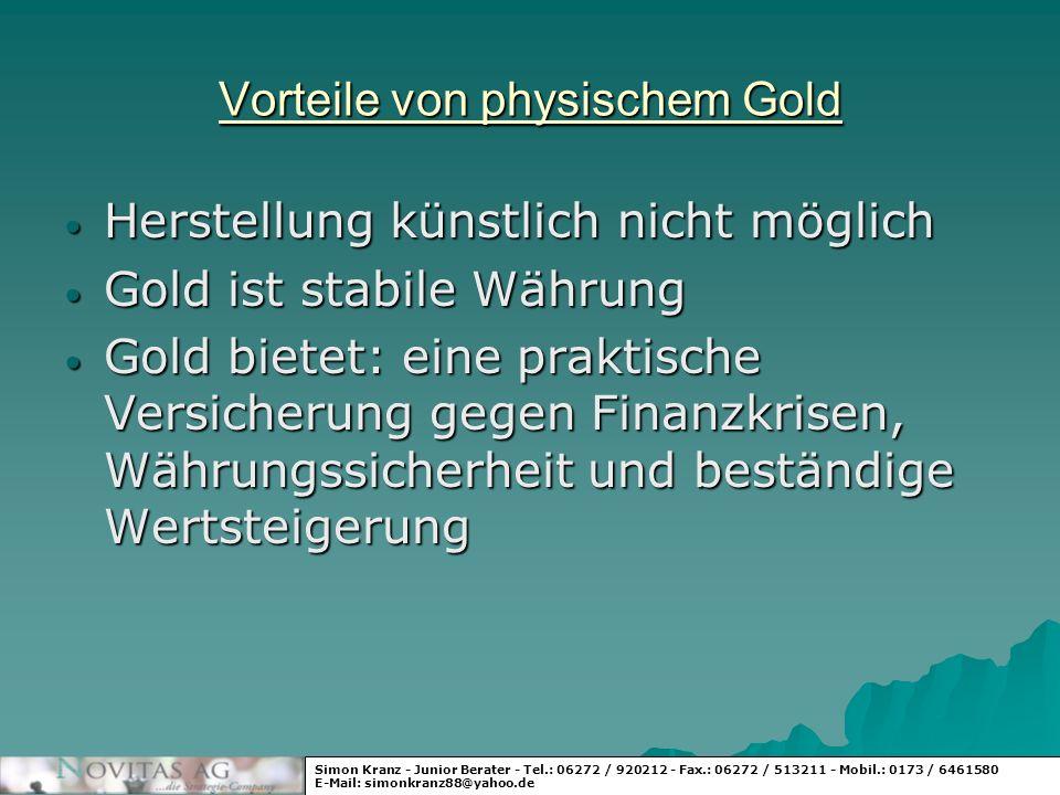 Vorteile von physischem Gold Herstellung künstlich nicht möglich Herstellung künstlich nicht möglich Gold ist stabile Währung Gold ist stabile Währung