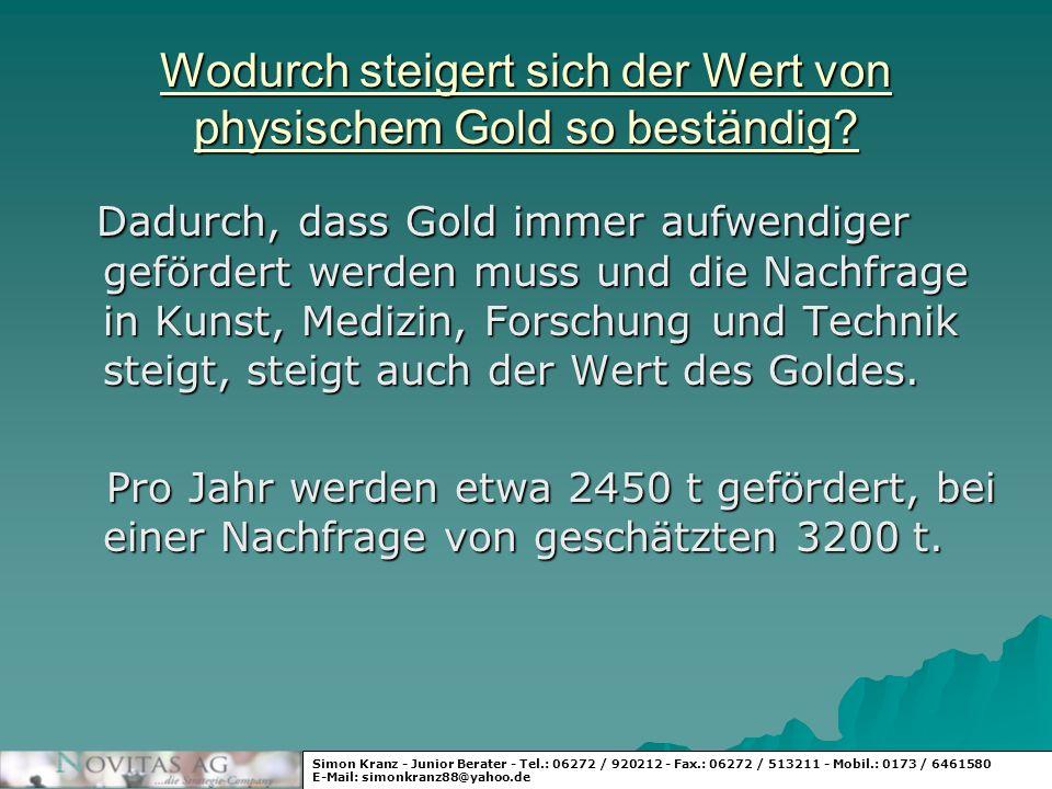 Wodurch steigert sich der Wert von physischem Gold so beständig? Dadurch, dass Gold immer aufwendiger gefördert werden muss und die Nachfrage in Kunst