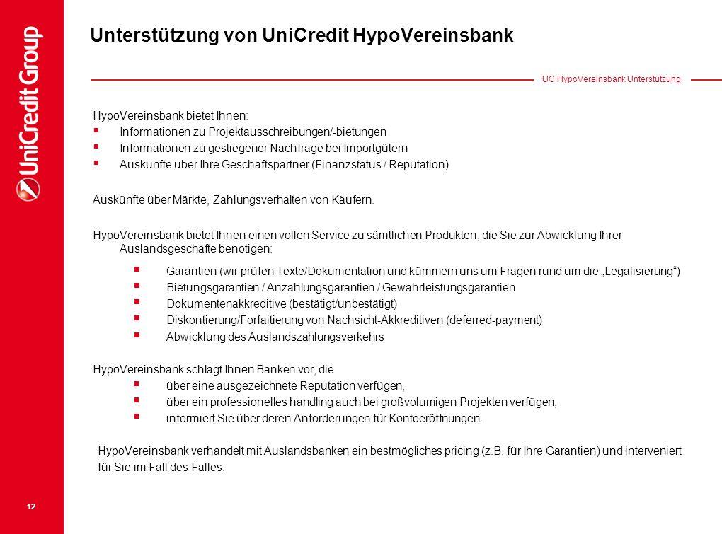 12 Unterstützung von UniCredit HypoVereinsbank HypoVereinsbank bietet Ihnen: Informationen zu Projektausschreibungen/-bietungen Informationen zu gesti