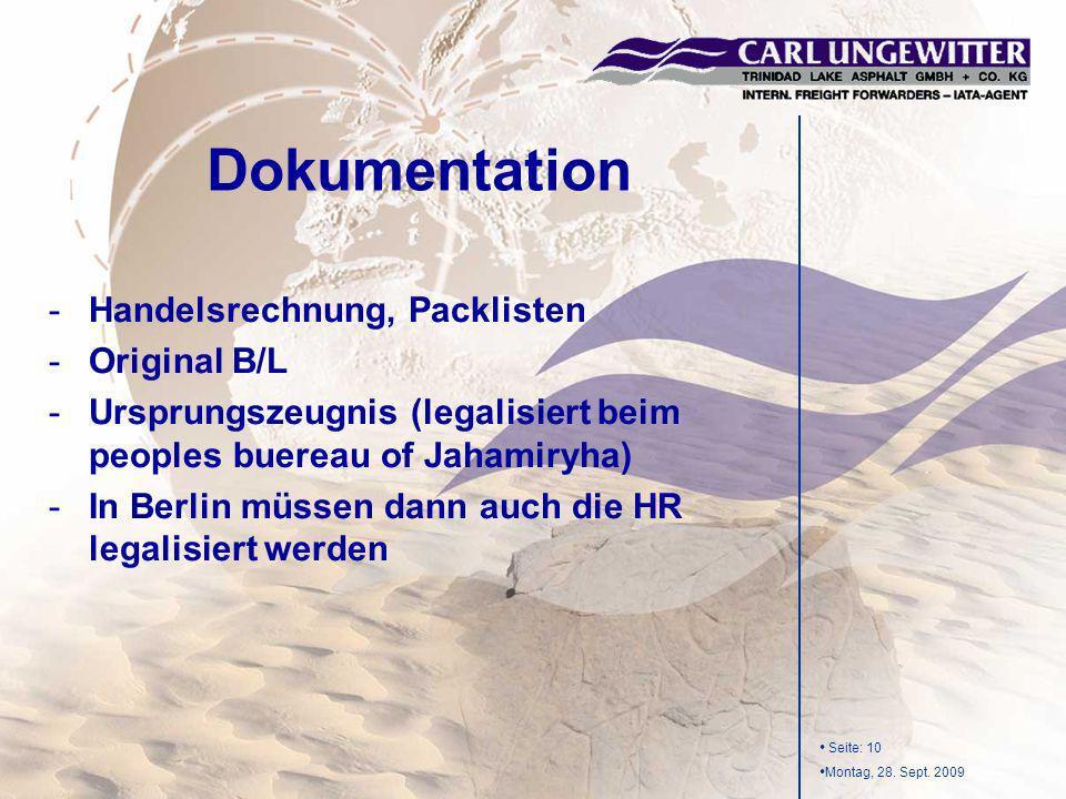 Seite: 10 Montag, 28. Sept. 2009 -Handelsrechnung, Packlisten -Original B/L -Ursprungszeugnis (legalisiert beim peoples buereau of Jahamiryha) -In Ber