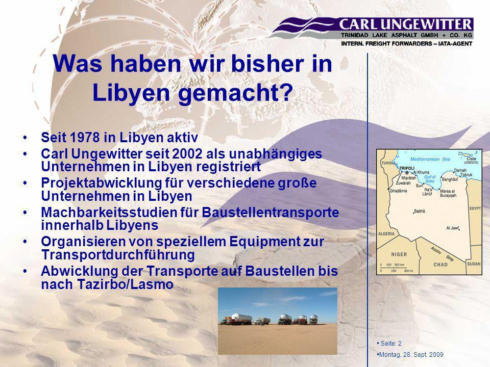 Seite: 2 Montag, 28. Sept. 2009 Seit 1978 in Libyen aktiv Carl Ungewitter seit 2002 als unabhängiges Unternehmen in Libyen registriert Projektabwicklu