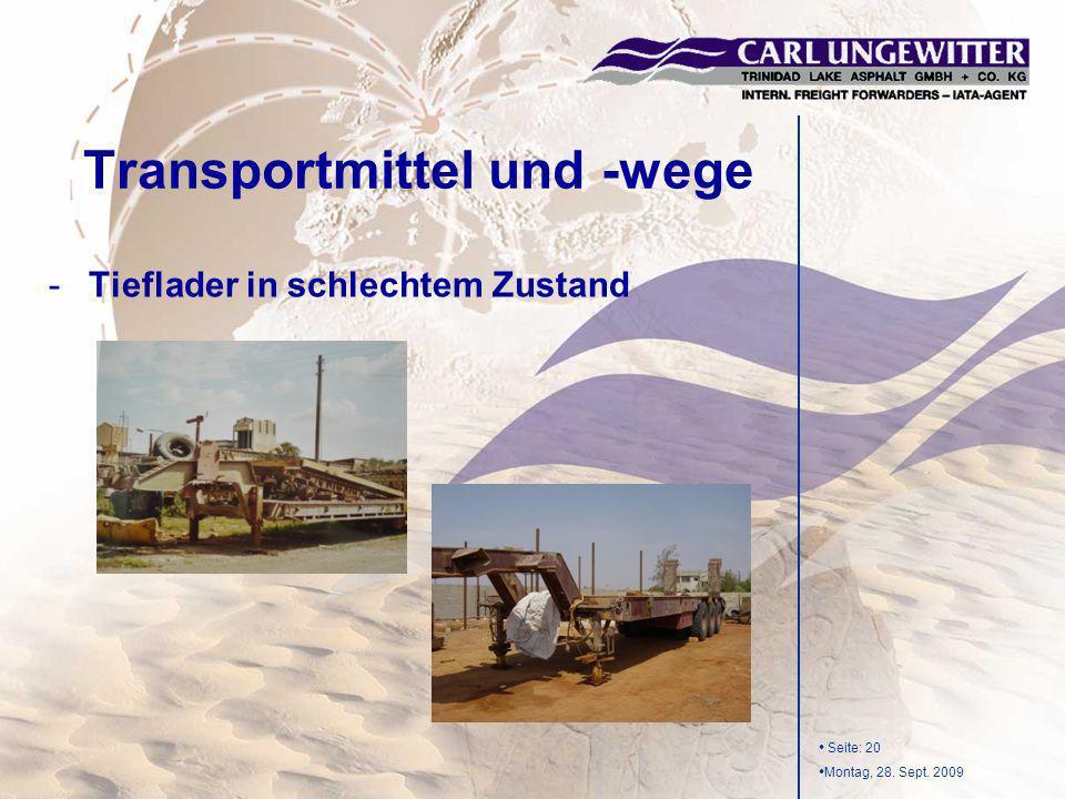 Seite: 20 Montag, 28. Sept. 2009 -Tieflader in schlechtem Zustand Transportmittel und -wege