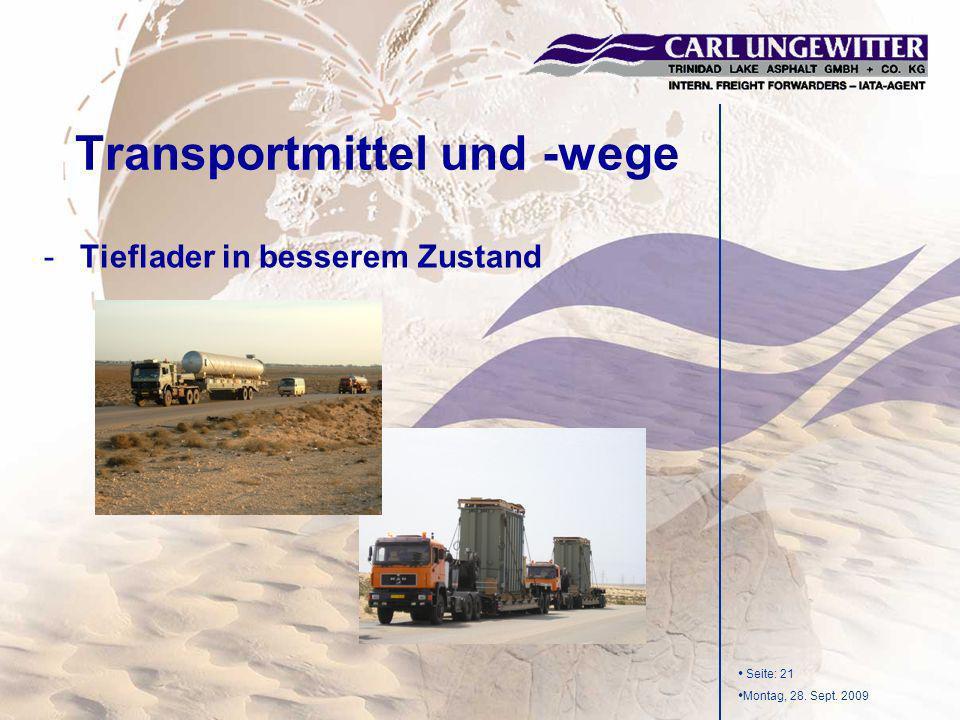 Seite: 21 Montag, 28. Sept. 2009 -Tieflader in besserem Zustand Transportmittel und -wege