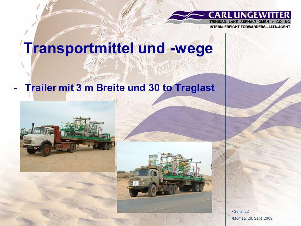 Seite: 22 Montag, 28. Sept. 2009 -Trailer mit 3 m Breite und 30 to Traglast Transportmittel und -wege