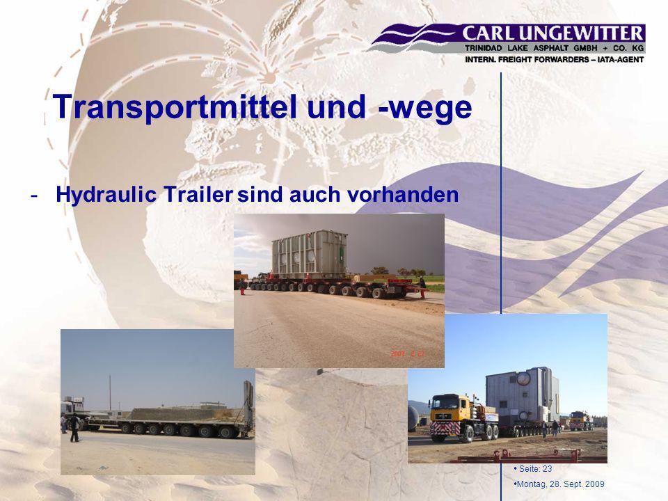 Seite: 23 Montag, 28. Sept. 2009 -Hydraulic Trailer sind auch vorhanden Transportmittel und -wege