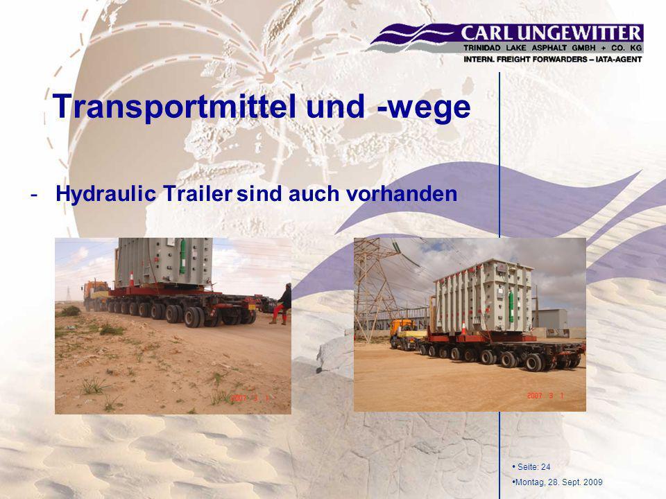 Seite: 24 Montag, 28. Sept. 2009 -Hydraulic Trailer sind auch vorhanden Transportmittel und -wege