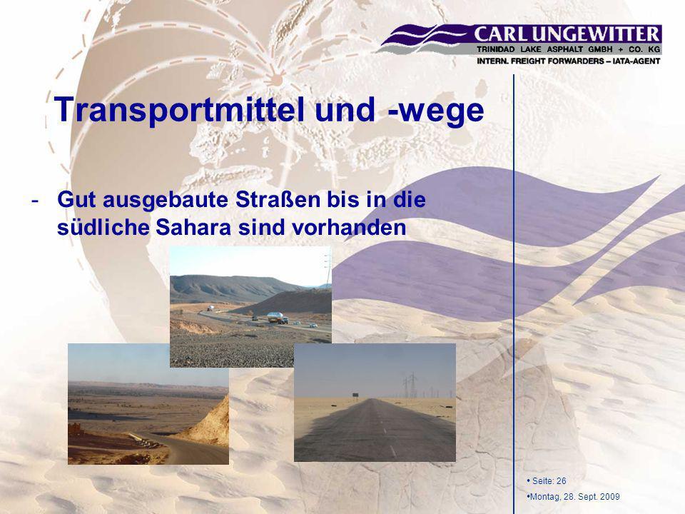 Seite: 26 Montag, 28. Sept. 2009 -Gut ausgebaute Straßen bis in die südliche Sahara sind vorhanden Transportmittel und -wege