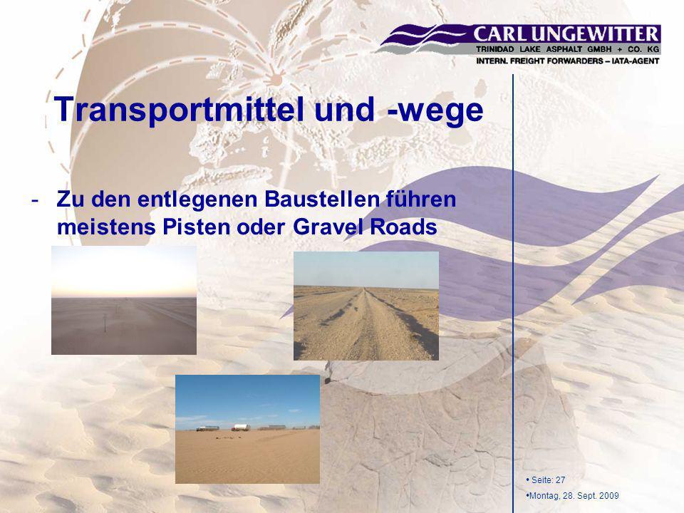 Seite: 27 Montag, 28. Sept. 2009 -Zu den entlegenen Baustellen führen meistens Pisten oder Gravel Roads Transportmittel und -wege