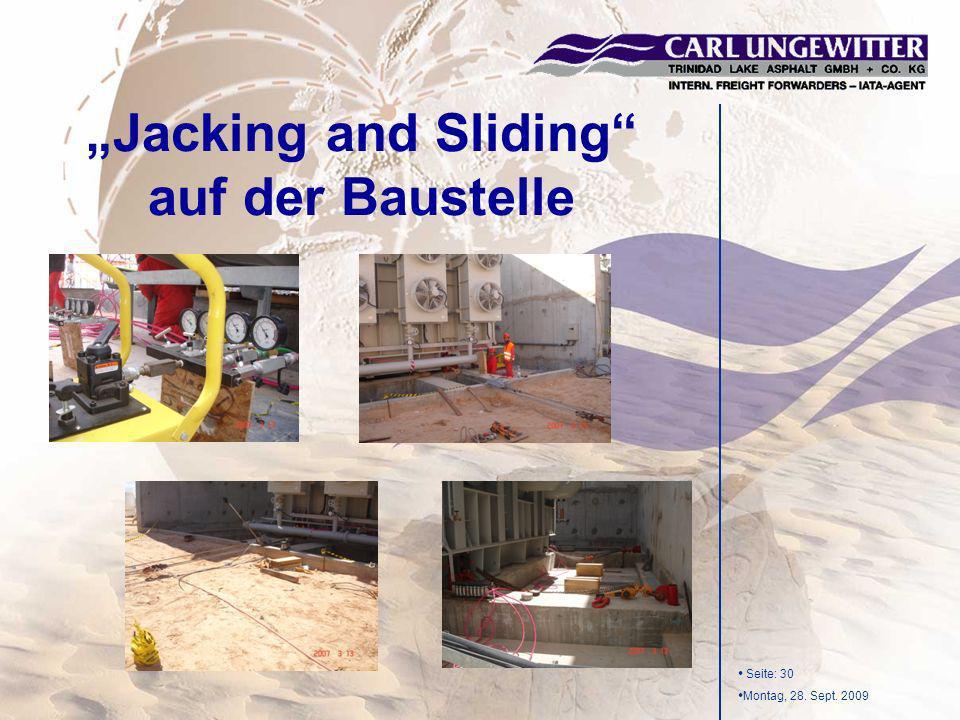 Seite: 30 Montag, 28. Sept. 2009 Jacking and Sliding auf der Baustelle
