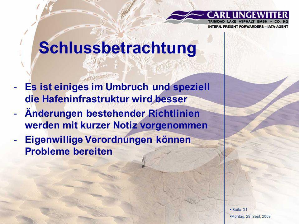 Seite: 31 Montag, 28. Sept. 2009 -Es ist einiges im Umbruch und speziell die Hafeninfrastruktur wird besser -Änderungen bestehender Richtlinien werden