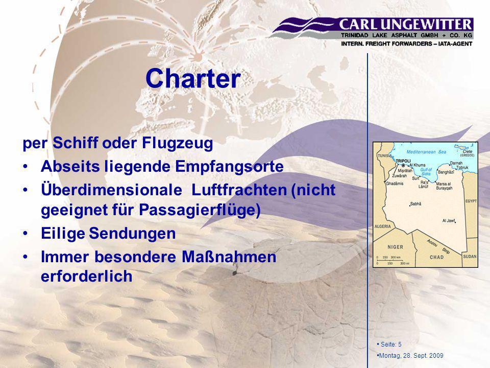 Seite: 5 Montag, 28. Sept. 2009 per Schiff oder Flugzeug Abseits liegende Empfangsorte Überdimensionale Luftfrachten (nicht geeignet für Passagierflüg