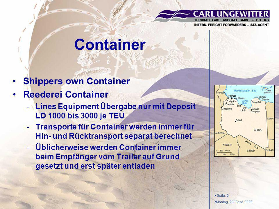 Seite: 6 Montag, 28. Sept. 2009 Shippers own Container Reederei Container -Lines Equipment Übergabe nur mit Deposit LD 1000 bis 3000 je TEU -Transport